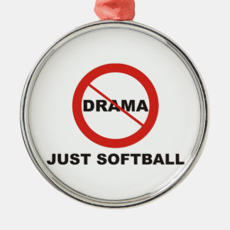No Drama Just Softball Metal Ornament