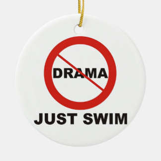 No Drama Just Swim Ceramic Ornament