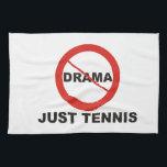"""No Drama Just Tennis Towel<br><div class=""""desc"""">No Drama Just Tennis</div>"""