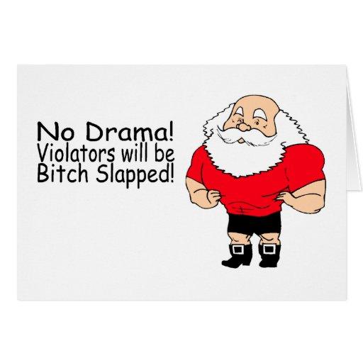 No Drama Violators Will Be Bitch Slapped Santa Greeting Card