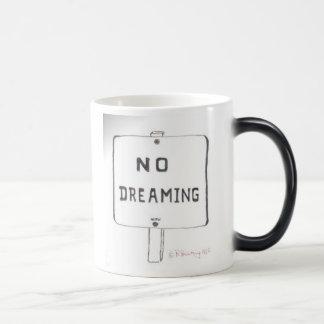 No Dreaming mug