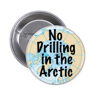 No Drilling in the Arctic Pinback Button