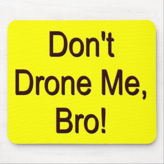 No Drones Mouse Pad