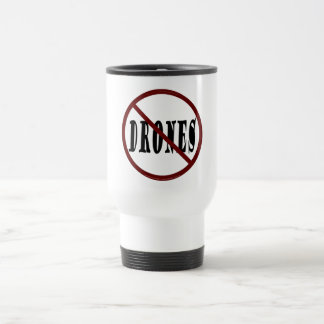 NO DRONES Peace Love You Dope Travel Mug