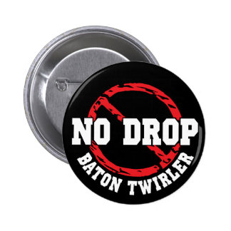 No Drop Baton Twirler Pinback Button