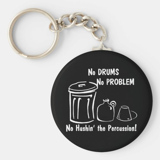 No Drums No Problem Keychain