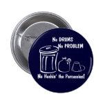 No Drums No Problem Pin