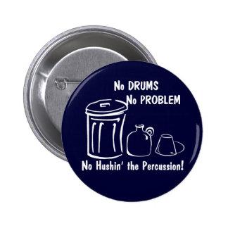 No Drums No Problem Pinback Button
