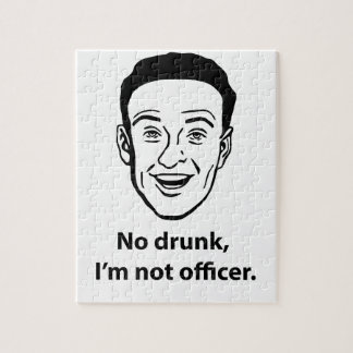 No drunk, i'm not officer. jigsaw puzzle
