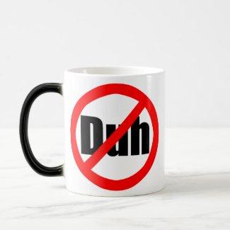 No Duh Cup/Mug
