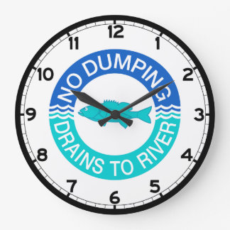No Dumping Drains To River, Sign, New Jersey, US Wall Clocks