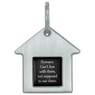 No eating the humans pet tag