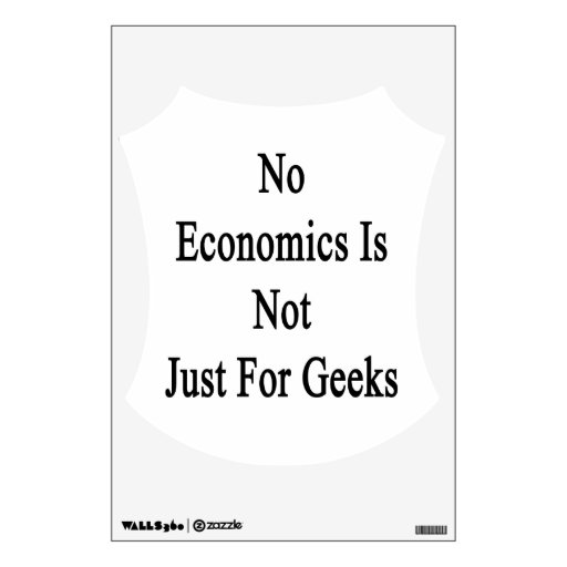 No Economics Is Not Just For Geeks Room Stickers