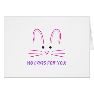NO EGGS FOR YOU GREETING CARDS