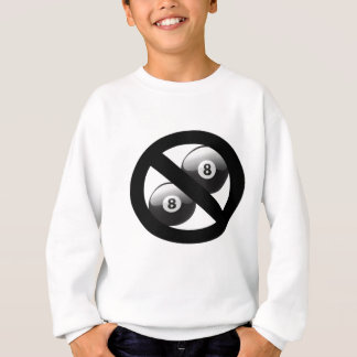 No eight balls please sweatshirt