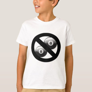 No eight balls please T-Shirt