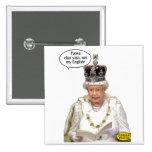 No el inglés de la reina pins