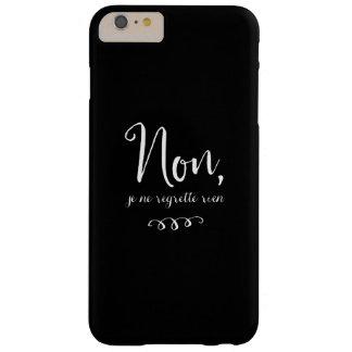No, el regrette del ne del je rien francés funda de iPhone 6 plus barely there