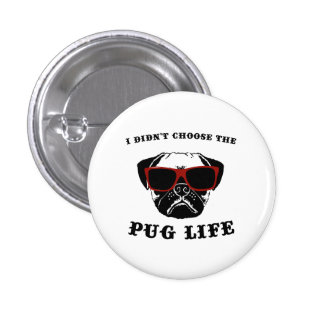 No elegí el perro fresco de la vida del barro pin redondo 2,5 cm