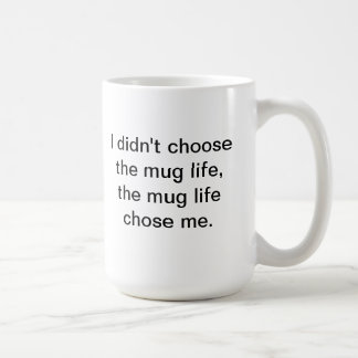 No elegí la vida de la taza…. taza básica blanca