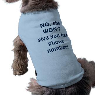 ¡No, ella no le dará su número de teléfono! perro Camisa De Perrito