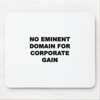 No Eminent Domain for Corporate Gain Mouse Pad