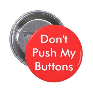 No empuje mi botón de los botones pins