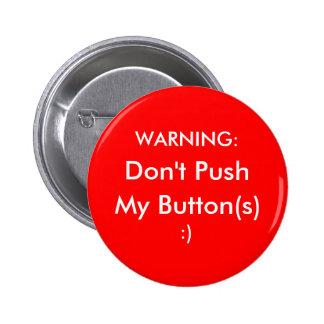 ¡No empuje mis botones! Pin Redondo De 2 Pulgadas