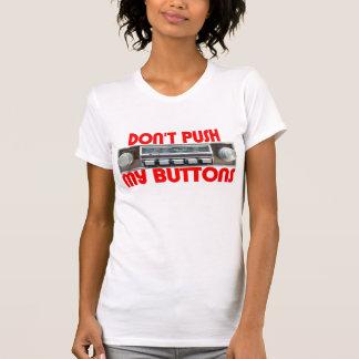No empuje mis botones camisetas
