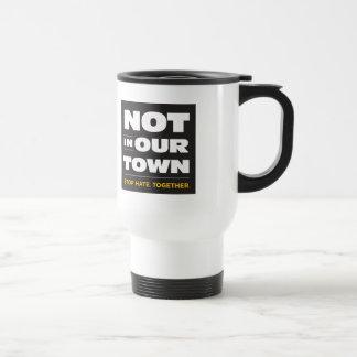 No en nuestras tazas de la ciudad
