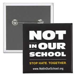 No en nuestro botón de la escuela pin cuadrado