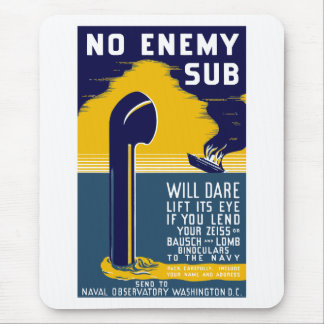 No Enemy Sub Will Dare Lift Its Eye Mouse Pad