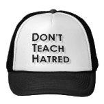 No enseñe al odio gorra