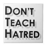 No enseñe al odio teja  ceramica