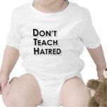 No enseñe al odio traje de bebé