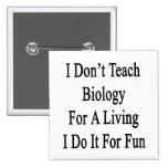 No enseño a la biología para una vida que la hago  pin