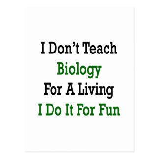 no enseño a la biología para una vida que la hago tarjetas postales
