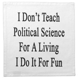 No enseño a la ciencia política para la vida de A  Servilleta