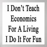 No enseño a la economía para una vida que la hago  poster
