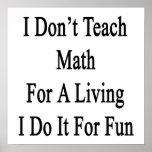 No enseño a la matemáticas para una vida que la ha impresiones