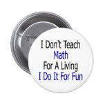 No enseño a la matemáticas para una vida que la ha pin