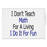 No enseño a la matemáticas para una vida que la ha felicitaciones