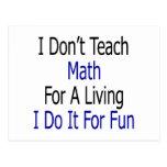 No enseño a la matemáticas para una vida que la postal