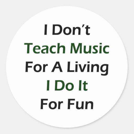 No enseño a la música para una vida que la hago pegatina redonda