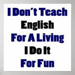 No enseño al inglés para una vida que la hago para posters