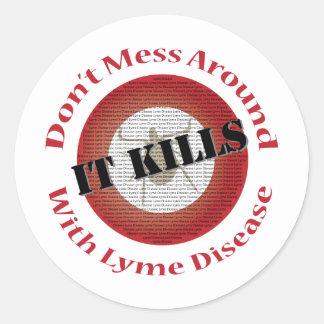 No ensucie alrededor con la enfermedad de Lyme - Pegatina Redonda