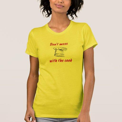 No ensucie con el cocinero camiseta