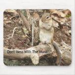 ¡No ensucie con el 'Munk! Mousepad Tapetes De Ratón