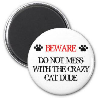 No ensucie con el tipo loco del gato imán redondo 5 cm
