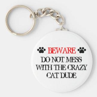 No ensucie con el tipo loco del gato llavero redondo tipo pin